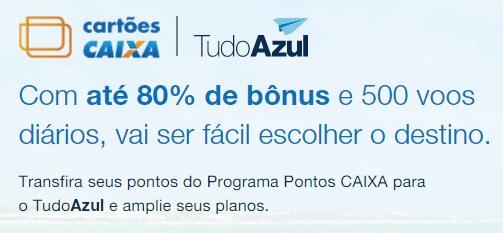 Promoção TudoAzul e Caixa 80% de milhas bônus
